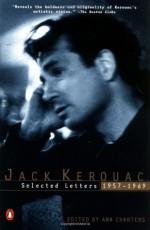 Kerouac: Selected Letters: Volume 2: 1957-1969 - Jack Kerouac, Ann Charters