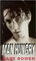 Man Hungry - Gary Bowen