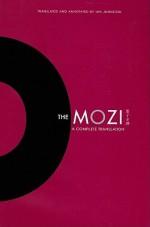 The Mozi: A Complete Translation - Di Mo, Ian Johnston