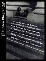 Hidden Chapter Winter 2012 - J.R. Lewis, Christian Riley, Gale Acuff, Fiddles McMonkeypants, Thomas Mundt, Joseph Pfister, Valentina Cano, Sean McCarthy, J.S. MacLean