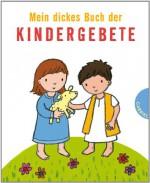 Mein dickes Buch der Kindergebete - Beate Brielmaier, Emily Bolam