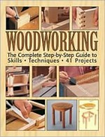 Woodworking The Complete Step-by-Step Guide to Skills Techniques - Mark Johanson, Tom Carpenter