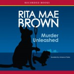 Murder Unleashed - Rita Mae Brown, Johanna Parker, Recorded Books