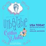 Unbearable: The Case Files of Dr. Matilda Schmidt, Paranormal Psychologist, #4 - Cynthia St. Aubin, Cynthia St. Aubin, Hollie Jackson