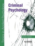 Criminal Psychology: Topics in Applied Psychology - David Canter