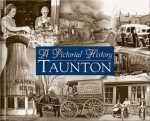 A Pictorial History of Taunton - Charles Crowley