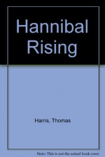 HANNIBAL RISING BEHIND THE MASK - THOMAS HARRIS