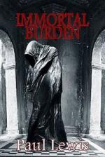 Immortal Burden - Paul Lewis, Linda Mattingly, Dave Mattingly