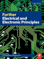 Further Electrical and Electronic Principles - C.R. Robertson