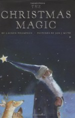 The Christmas Magic - Lauren Thompson, Jon J. Muth