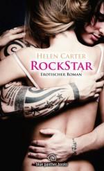 Rockstar | Erotischer Roman: Sex, Leidenschaft, Erotik und Lust (German Edition) - Helen Carter