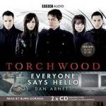 Torchwood: Everyone Says Hello - Dan Abnett, Burn Gorman