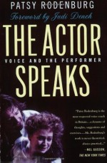 The Actor Speaks: Voice and the Performer - Patsy Rodenburg, Judi Dench