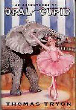 The Adventures Of Opal And Cupid: A Story - Thomas Tryon, Rachel Isadora, Clive Wilson, Tyron Tyron