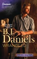 Wrangled - B.J. Daniels