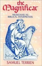 The Magnificat: Musicians as Biblical Interpreters - Samuel Terrien