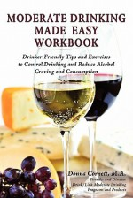 Moderate Drinking Made Easy Workbook - Donna Jo Cornett