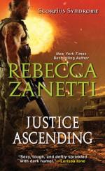 Justice Ascending (The Scorpius Syndrome) - Rebecca Zanetti