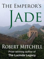 The Emperor's Jade - Robert Mitchell