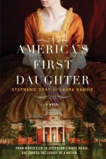 America's First Daughter - Stephanie Dray, Laura Kamoie