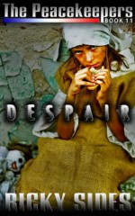 The Peacekeepers Book 11 Despair - Ricky Sides, Frankie Sutton, Jason Merrick