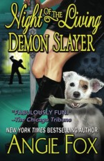 Night of the Living Demon Slayer (Biker Witches Mystery) (Volume 7) - Angie Fox