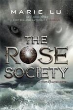 By Marie LuThe Rose Society (A Young Elites Novel)[Hardcover] October 6, 2015 - Marie Lu
