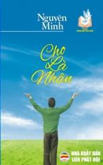 Cho la nhan: Rong mo tam hon va chia se trong cuoc song (Vietnamese Edition) - Nguyen Minh