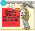 Cloudy with a Chance of Meatballs [With 4 Paperback Books] - Judi Barrett, Ron Barrett, Linda Terheyden