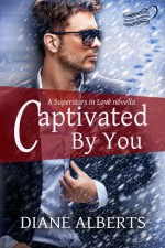 Captivated by You - Diane Alberts