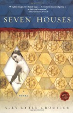 Seven Houses: A Novel - Alev Lytle Croutier