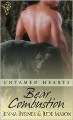 Bear Combustion - Jenna Byrnes, Jude Mason
