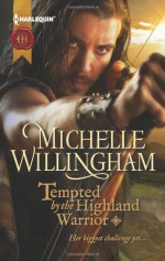 Tempted by the Highland Warrior - Michelle Willingham