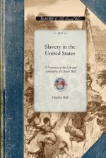 Slavery in the United States - Charles Ball, Charles Ball