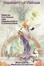 Fantastical Visions III - W.H. Horner