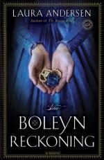 The Boleyn Reckoning - Laura Andersen