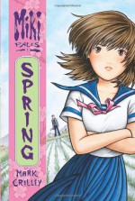 Miki Falls, Volume 1: Spring - Mark Crilley