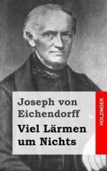 Viel Larmen Um Nichts - Joseph von Eichendorff
