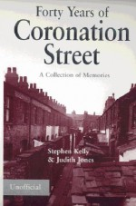 "Forty Years of ""Coronation Street"" - Stephen F. Kelly, Judith Jones"