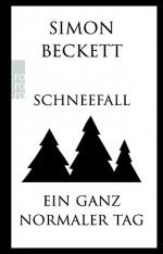 Schneefall & Ein ganz normaler Tag - Simon Beckett, Andree Hesse, Hans-Ulrich Möhring