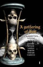 A Gathering of Dust - Skulldust Circle, William J. Kenney, Ross Kitson, Jeremy Laszlo, Benedict Martin, Stefain, Gary F. Vanucci