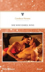 Mills & Boon : She Who Dares, Wins - Candace Havens