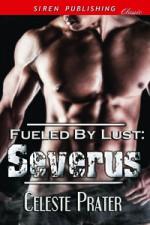 Fueled by Lust Severus - Celeste Prater