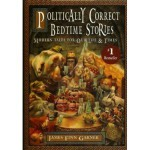 Politically Correct Bedtime Stories: Modern Tales for Our Life and Times - James Finn Garner