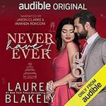 Never Have I Ever - Jason Clarke, Amanda Ronconi, Lauren Blakely