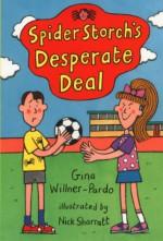 Spider Storch's Desperate Deal - Gina Willner-Pardo