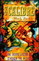 X--Calibre: The Absurd Legend of Cantiger the Wizard - Mark Parker