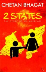 2 States: The Story of My Marriage - Chetan Bhagat
