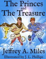 The Princes and The Treasure - Jeffrey A. Miles, J.L. Phillips
