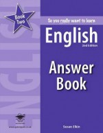 So You Really Want to Learn English Book 2 Answer Book - Susan Elkin